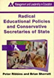 Radical Educational Policies and Conservative Secretaries of State (Management, Leaders and Leadership)