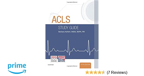 acls study guide barbara j aehlert rn bspa 9780323401142 amazon rh amazon com ACLS Book Guide ACLS Tips and Pearls