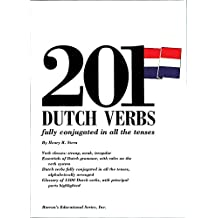 201 Dutch Verbs: Fully Conjugated in All the Tenses