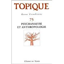 Topique, no 75: Psychanalyse et anthropologie