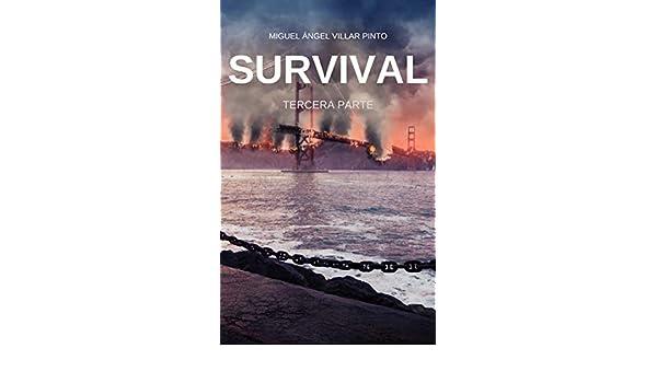 Amazon.com: Survival: Tercera Parte (Spanish Edition) eBook: Miguel Ángel Villar Pinto: Kindle Store