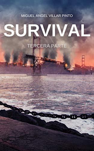Survival: Tercera Parte (Spanish Edition) by [Villar Pinto, Miguel Ángel]