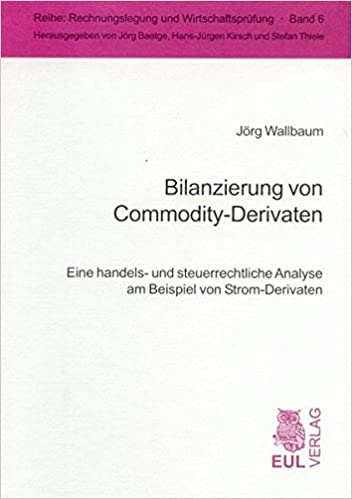bilanzierung von commodity derivaten eine handels und jrg wallbaum amazonde bcher - Derivate Beispiel