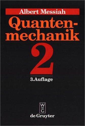 Albert Messiah: Quantenmechanik: Quantenmechanik, Bd.2
