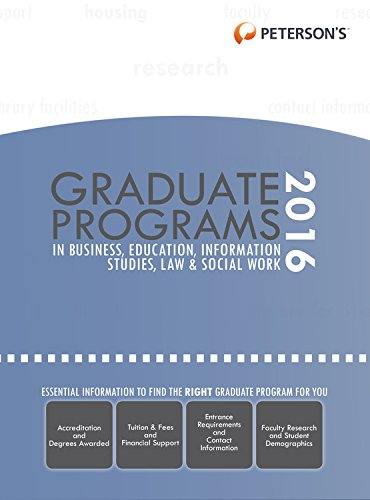 Graduate Programs in Business, Education, Information Studies, Law & Social Work 2016 (Peterson's Graduate Programs in Business, Education, Information Studies, Law and Social Work)