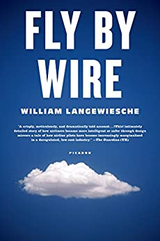 Fly by Wire: The Geese, the Glide, the Miracle on the Hudson by [Langewiesche, William]