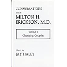 Conversations With Milton H Erickson Md 02 Changing Couples