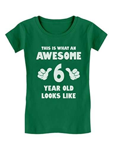 (Awesome 6 Year Old Looks Like 6th Birthday Gift Girls' Fitted T-Shirt M (7/8) Green)