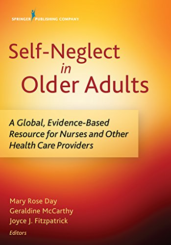 Self-Neglect in Older Adults: A Global, Evidence-Based Resource for Nurses and Other Healthcare Providers
