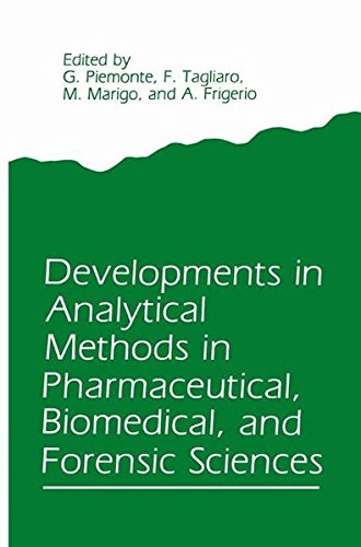 Developments in Analytical Methods in Pharmaceutical, Biomedical, and Forensic Sciences by Giuseppe Piemonte