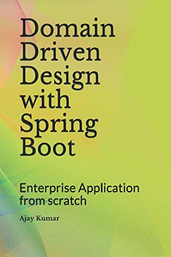 (Domain Driven Design with Spring Boot: Enterprise Application from scratch)