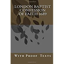 London Baptist Confession of Faith 1689: with Proof Texts