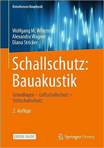Schallschutz Bauakustik Grundlagen Luftschallschutz Trittschallschutz Detailwissen Bauphysik German Edition Willems Wolfgang M Wagner Alexandra Stricker Diana 9783658284534 Amazon Com Books