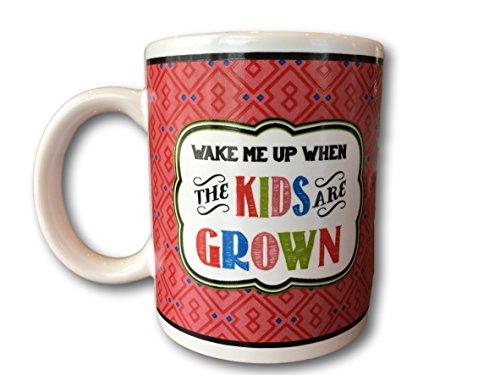 - Mug Chat by Ganz Mom Mug Funny Sayings Coffee Mug Just For Moms Ceramic 10oz mugs (Wake Me When The Kids Are Grown)