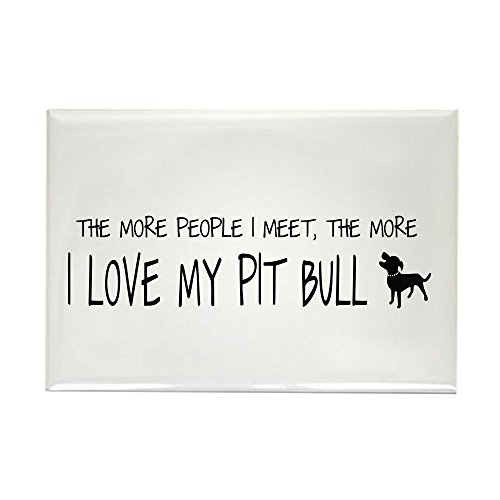 CafePress I Love My Pit Bull More Rectangle Magnet Rectangle Magnet, 2