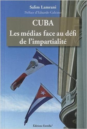 Livre gratuits en ligne Cuba : Les médias face au défi de l'impartialité pdf, epub ebook