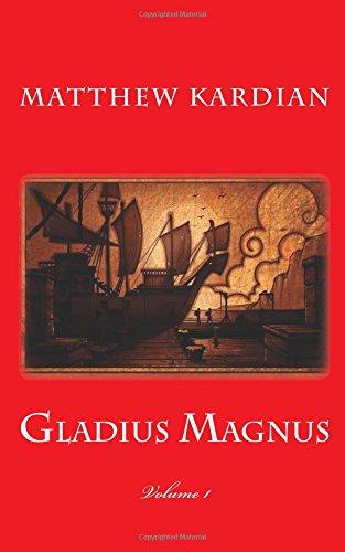 Download Gladius Magnus (Gladius Magnus Volumes) (Volume 1) PDF