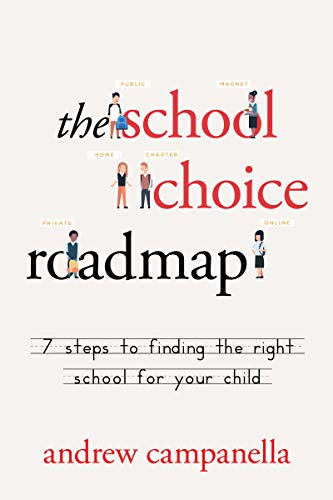 #1 New Release in Education!  The School Choice Roadmap: 7 Steps to Finding the Right School for Your Child by Andrew Campanella