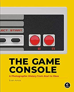 Book Cover: The Game Console: A Photographic History from Atari to Xbox