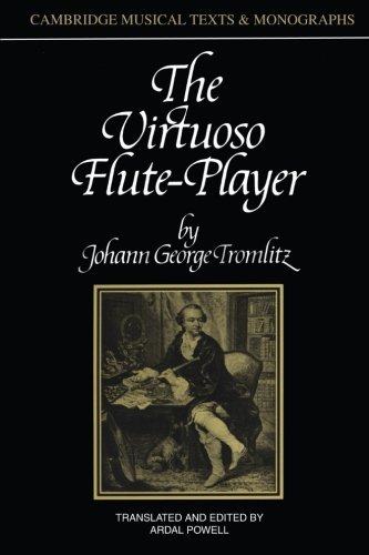 (The Virtuoso Flute-Player (Cambridge Musical Texts and Monographs))