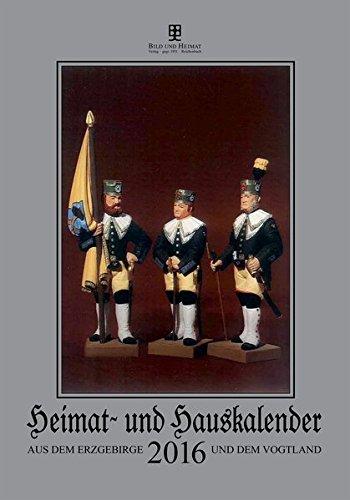 Heimat- und Hauskalender 2016: aus dem Erzgebirge und Vogtland
