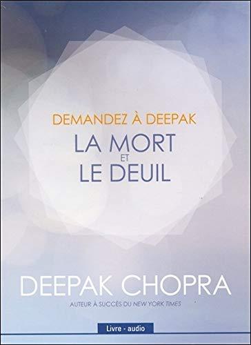 Demandez A Deepak La Mort Et Le Deuil Livre Audio