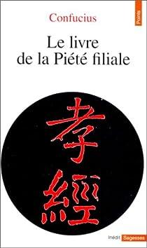 Le livre de la piété filiale par Confucius