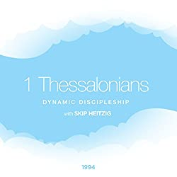 52 1 Thessalonians - Dynamic Discipleship - 1994