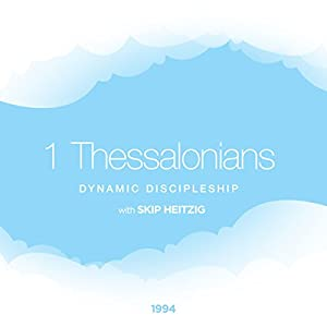 52 1 Thessalonians - Dynamic Discipleship - 1994 Speech