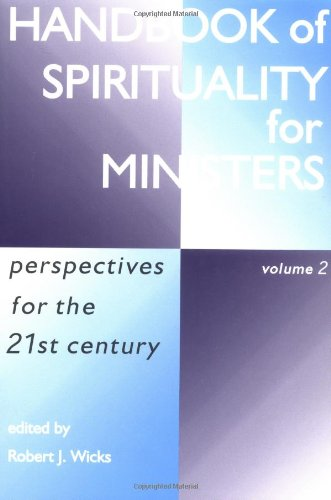 Handbook of Spirituality for Ministers, Volume 2: Perspectives for the 21st Century