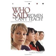 WHO SAID WOMEN CANT TEACH