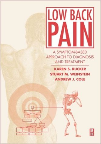 Low Back Pain: A Symptom-Based Approach to Diagnosis and Treatment, 1e