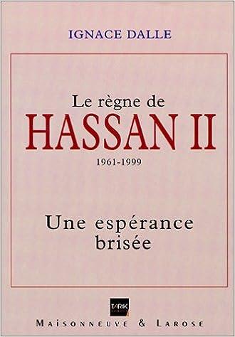Livre gratuits Le Règne de Hassan II (1961-1999). Une espérance brisée pdf ebook