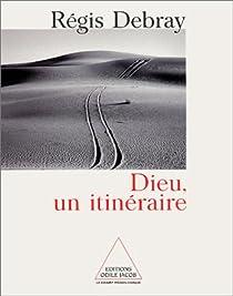 Dieu, un itinéraire par Debray
