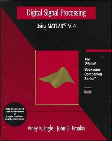 Digital Signal Processing Using MATLAB Version 4: A Bookware
