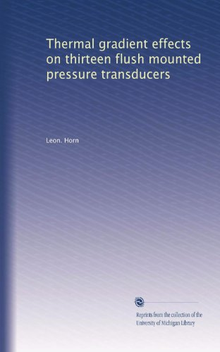 Mounted Transducer - Thermal gradient effects on thirteen flush mounted pressure transducers