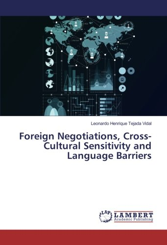 Foreign Negotiations, Cross-Cultural Sensitivity and Language Barriers