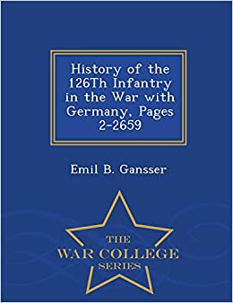 History of the 126Th Infantry in the War with Germany, Pages 2-2659 - War College Series