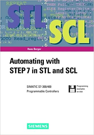 Automating with STEP 7 in STL and SCL: SIMATIC S7 300/400
