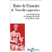 FAIRE DE L'HISTOIRE T02 : NOUVELLES APPROCHES