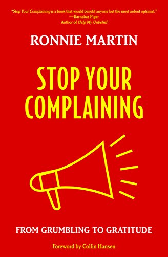 Stop Your Complaining: From Grumbling to Gratitude