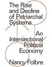 The Rise and Decline of Patriarchal Systems: An Intersectional Political Economy