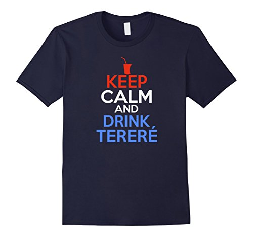 Mens Keep Calm And Drink Terere Shirt - Paraguay Shirts 3XL Navy