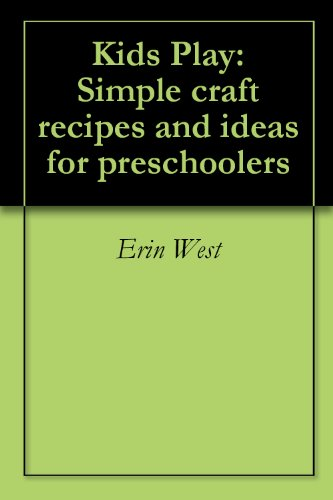 Kids Play: Simple craft recipes and ideas for