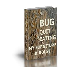 Amazon.com: BUG, QUIT EATING MY FURNITURE & HOUSE eBook: Joe Jackson