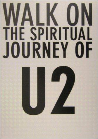 魂の歌を求めて Walk On: The Spiritual Journey Of U2