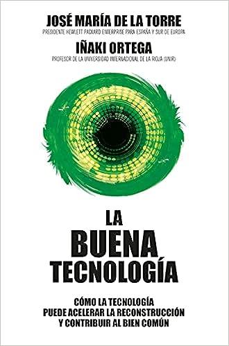 La buena tecnología de Iñaki Ortega Cachón y José María de la Torre
