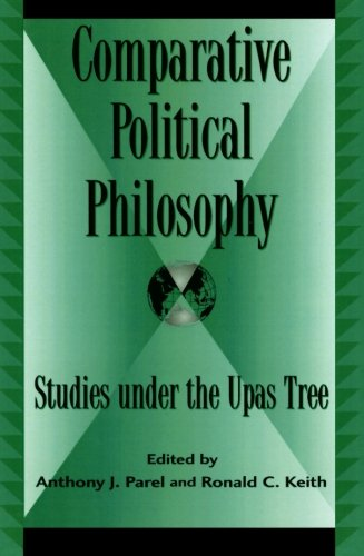 Comparative Political Philosophy: Studies under the Upas Tree (Global Encounters: Studies in Comparative Political Theory)