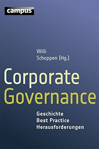 Corporate Governance: Geschichte - Best Practice - Herausforderungen