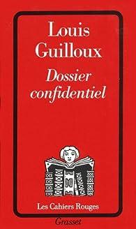Dossier confidentiel par Louis Guilloux